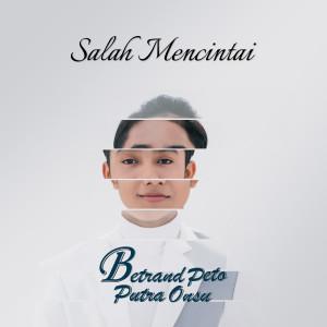 Album Salah Mencintai from Betrand Peto Putra Onsu