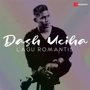 Lagu Romantis (Cover Version) dari Dash Uciha