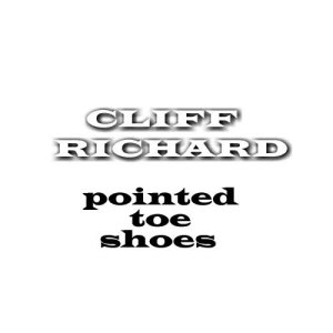 Cliff Richard的專輯Pointed Toe Shoes