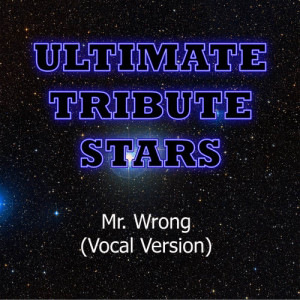 Ultimate Tribute Stars的專輯Mary J. Blige feat. Drake - Mr. Wrong (Vocal Version)