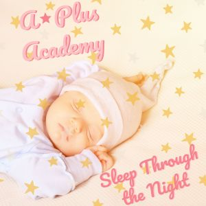 Album Sleep Through the Night from A-Plus Academy