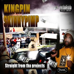 Album Straight from Tha Projects (Explicit) from Kingpin Skinny Pimp