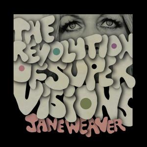 Album The Revolution Of Super Visions from Jane Weaver