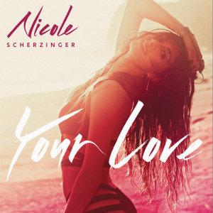Nicole Scherzinger的專輯Your Love (Remix) - EP