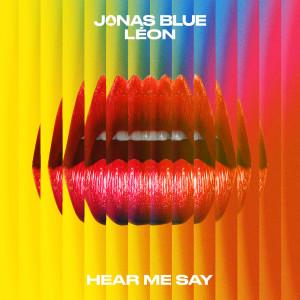 Album Hear Me Say from Jonas Blue