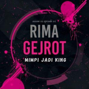 Album Mimpi Jadi King (Rima Gejrot S01E01) (Explicit) from Tabib Qiu