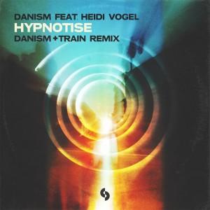 Album Hypnotise (Danism + Train Extended Remix) from Danism
