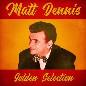 Album Golden Selection (Remastered) from Matt Dennis