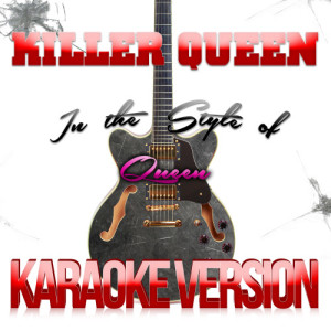 Karaoke - Ameritz的專輯Killer Queen (In the Style of Queen) [Karaoke Version] - Single