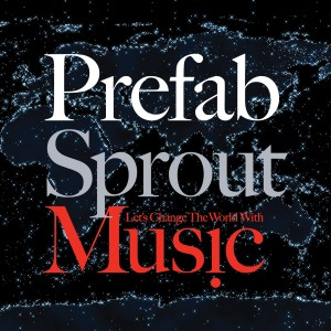 Prefab Sprout的專輯Let's Change the World With Music