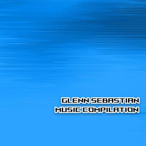 Glenn Sebastian Music Compilation dari Glenn Sebastian