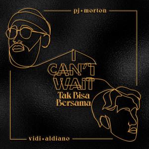 I Can't Wait x Tak Bisa Bersama dari Vidi Aldiano