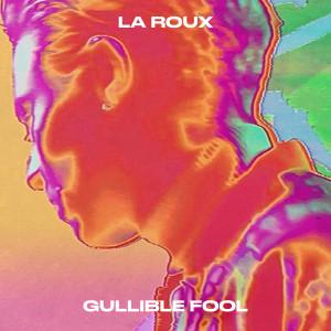 La Roux的專輯Gullible Fool