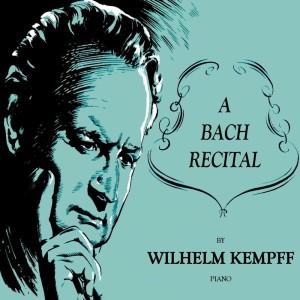 Wilhelm Kempff的專輯A Bach Recital