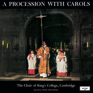 Album A Procession With Carols from The Choir of King's College, Cambridge