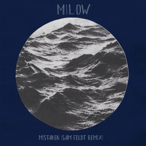Album Mistaken (Sam Feldt Remix) from Milow