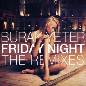 Burak Yeter的專輯Friday Night (The Remixes)