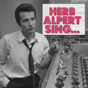 Album Herb Alpert Sing... from The Tijuana Brass