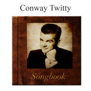 Album The Conway Twitty Songbook from Conway Twitty