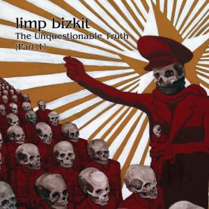 The Unquestionable Truth dari Limp Bizkit