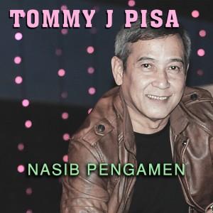 Nasib Pengamen dari Tommy J Pisa