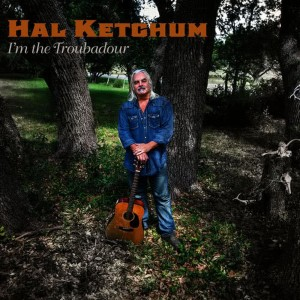 Album I'm the Troubadour from Hal Ketchum