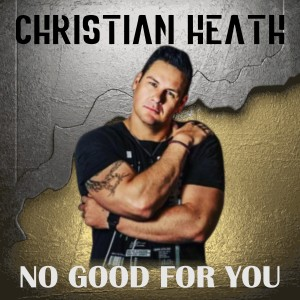 Album No Good for You from Christian Heath