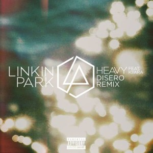 Linkin Park的專輯Heavy (feat. Kiiara) (Disero Remix) (Explicit)