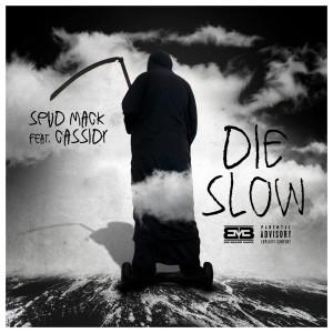 Spud Mack的專輯Die Slow (feat. Cassidy) (Explicit)
