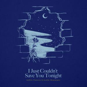 Dengarkan I Just Couldn't Save You Tonight (Story of Kale - Original Motion Picture Soundtrack) lagu dari Ardhito Pramono dengan lirik