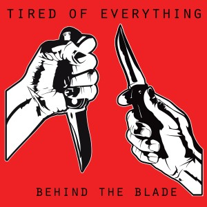 Album Behind the Blade from Tired Of Everything