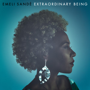 Listen to Extraordinary Being song with lyrics from Emeli Sandé