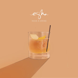 Album Have A Drink from 에스나
