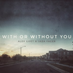 Alex Goot的專輯With Or Without You