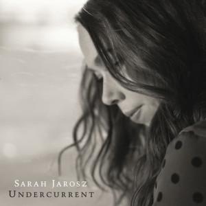 Album Undercurrent from Sarah Jarosz