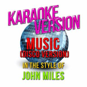 Karaoke - Ameritz的專輯Music (Disco Version) [In the Style of John Miles] [Karaoke Version] - Single