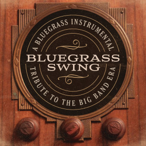 Album Bluegrass Swing: A Bluegrass Instrumental Tribute To The Big Band Era from Craig Duncan