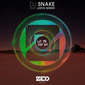 DJ Snake的專輯Let Me Love You (Zedd Remix)