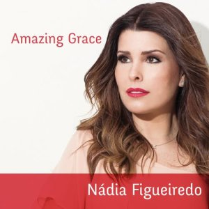 Listen to Amazing Grace song with lyrics from Nadia Figueiredo