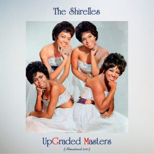 Album Upgraded Masters (All Tracks Remastered) from The Shirelles