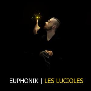 Album Les lucioles from EUPHONIK