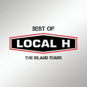 Best Of Local H – The Island Years 2011 Local H