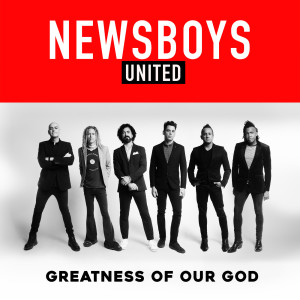 Album Greatness of Our God from Newsboys