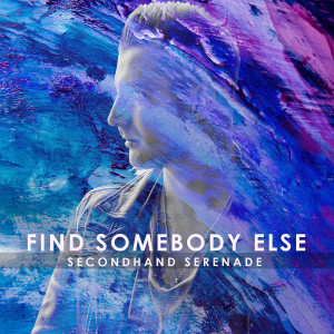 Album Find Somebody Else from Secondhand Serenade