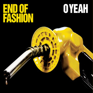 O Yeah 2005 End of Fashion