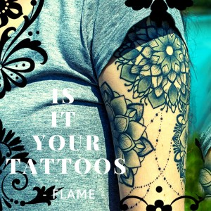 Album Is It Your Tattoos from FLAME