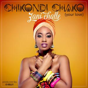 Album Chikondi Chako (Your Love) from Zani Challé