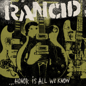 Album ...Honor Is All We Know from Rancid