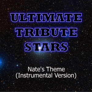 Ultimate Tribute Stars的專輯Nate's Theme (From Uncharted: Drake's Fortune) [Instrumental Version]