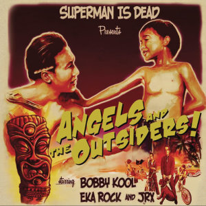 Angels And The Outsiders dari Superman Is Dead
